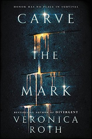 Book Review: Carve the Mark by Veronica Roth, an Intriguing Read