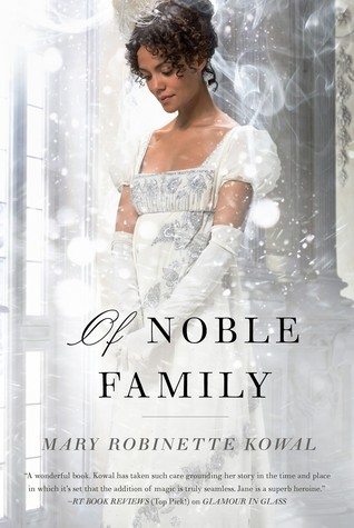 Book Review: Of Noble Family by Mary Robinette Kowal: an Everything Read