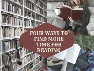 "The text ""four ways to find more time to read"" set over one picture of a bookshelf stuffed with books and two smaller pictures of people enjoying reading"