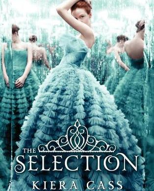 "A young woman in a feathery, light-blue ball gown stands in front of a multi-faceted mirror behind the words ""The Selection by Kiera Cass"""