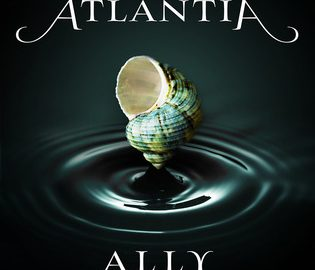 "The words ""Atlantia"" in large white script above a seashell just touching water and sending out a small ripple. ""Ally Condie"" below that."