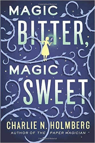 "The words ""Magic Bitter, Magic Sweet"" in front of violet background with lavender swirls. ""Charlie N. Holmberg"" in yellow letters at the bottom."