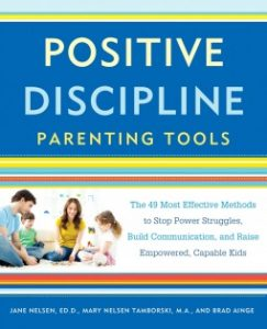 """The words """"Positive Discipline Parenting Tools"""" 49 Most Effective Methods to Stop Power Struggles, Build Communication, and Raise Empowered, Capable Kids by Harmony"""