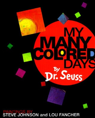 """My Many Colored Days by Dr. Seuss"" in black in front of a large red circle surrounded by squares of various sizes and colors, on a black background."