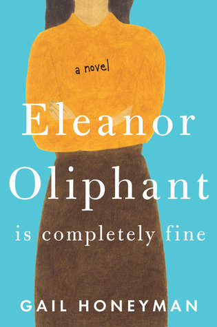 Eleanor Oliphant is Completely Fine book cover: an illustration of a woman wearing an orange top and brown skirt, folding her arms