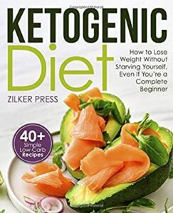 Ketogenic Diet: How to Lose Weight Without Starving Yourself, Even If You're a Complete Beginner book cover, w/avocado salmon appetizers