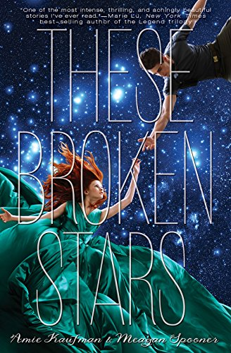 Cover of These Broken Stars with a young, elegant woman and young, handsome man trying to hold hands across the emptiness of space. One book on my top 10 list of books that should be made into movies