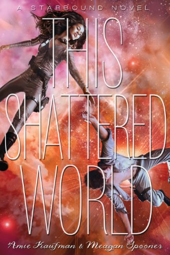 "A young woman and man trying to hold hands across the emptiness of space, behind the words ""This Shattered World."" One book on my top 10 list of books that should be made into movies"